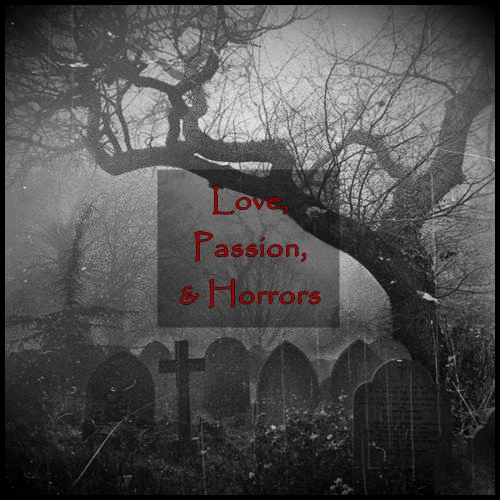 Love, Passion & Horrors