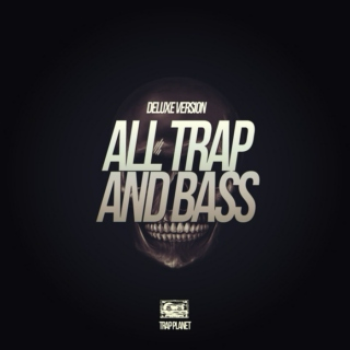 All Trap & Bass