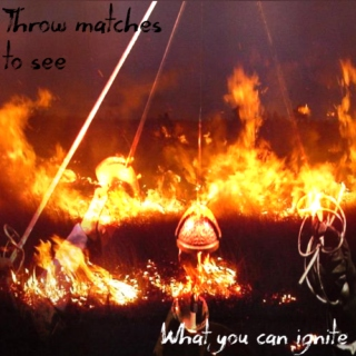 Throw Matches To See What You Can Ignite