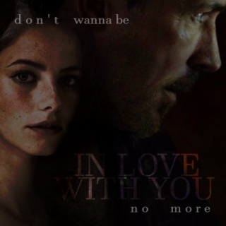 ♔ { don't wanna be in love with you no more
