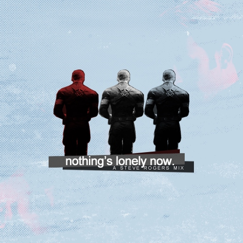 nothing's lonely now (a steve rogers mix)