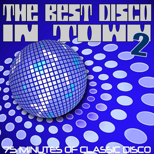 The Best Disco In Town Volume 2