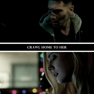 crawl home to her