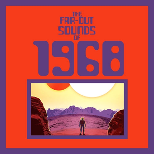 The Far-Out Sounds Of 1968
