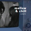 mellow & chill