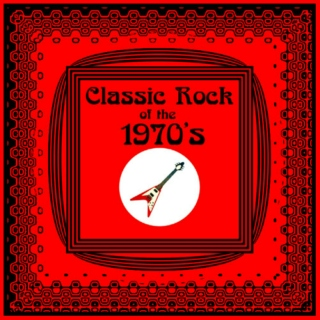 CLASSIC ROCK OF THE 1970's
