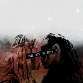 Love Until We Bleed