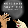 White Trash County Kids