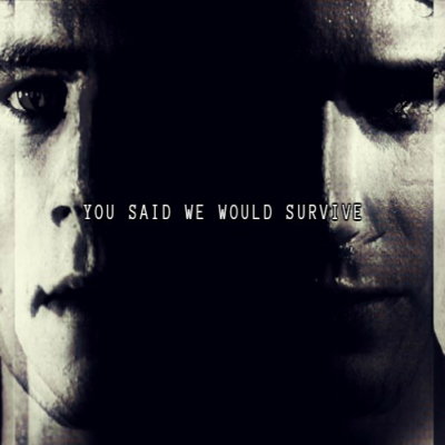 you said we would survive.