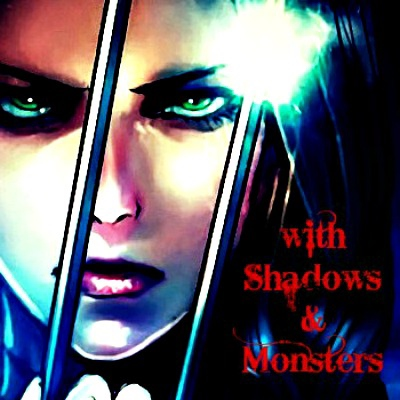 with Shadows and Monsters