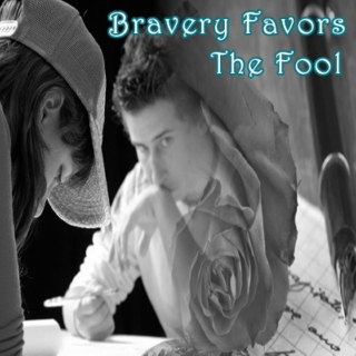 Bravery Favors The Fool