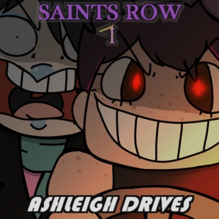 ASHLEIGH DRIVES - A Saints Row 4 Mixtape