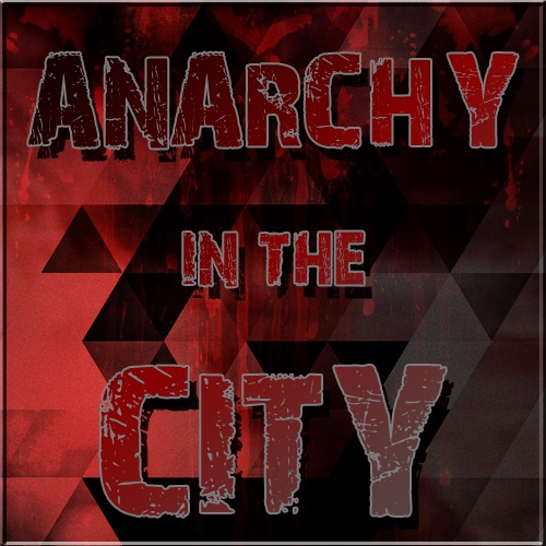 anarchy in the city