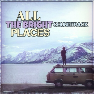 Bookplaylist: All The Bright Places.