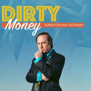 Dirty Money: Songs for Saul Goodman