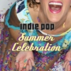 Indie Pop Summer Celebration