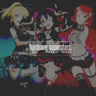 ☆ HARDCORE SUPERSTARS ☆