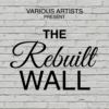 THE REBUILT WALL