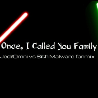 Once I Called You Family