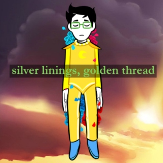 silver linings, golden thread