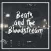 Beats and the Bloodstream