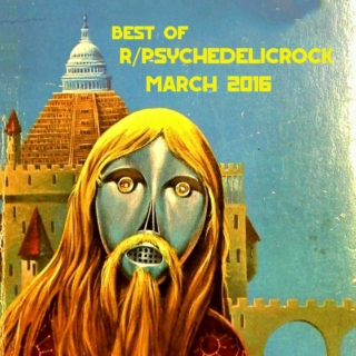 Best of r/psychedelicrock - March 2016
