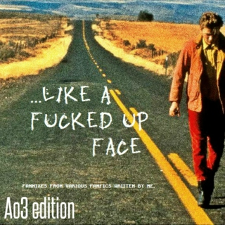 ...Like a fucked up face (tunes from my fanfics on Ao3)