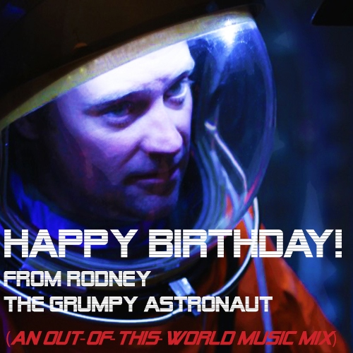 Brumeier's Grumpy Astronaut Happy Birthday Music Mix