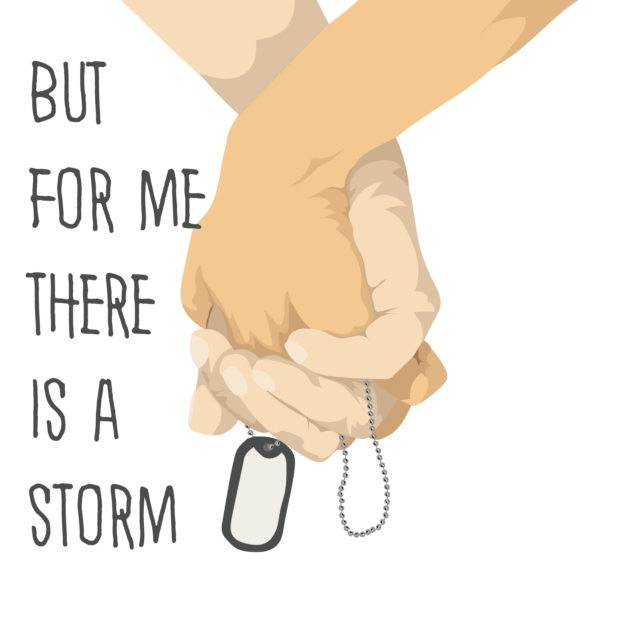 But For Me, There is a Storm