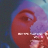 INHYPE Playlist Vol. 3