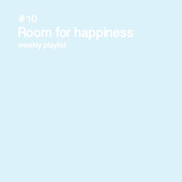 10: Room for happiness