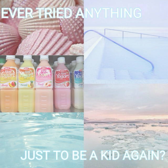 ever tried anything just to be a kid again?