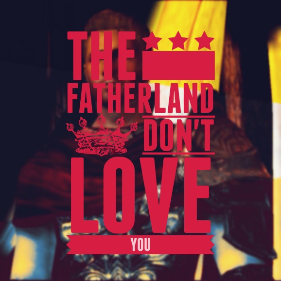 the fatherland don't love you