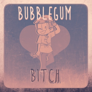 ♡  Bubblegum Bitch  ♡