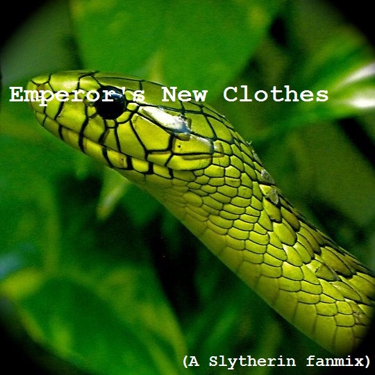 Emperor's New Clothes (a Slytherin fanmix)
