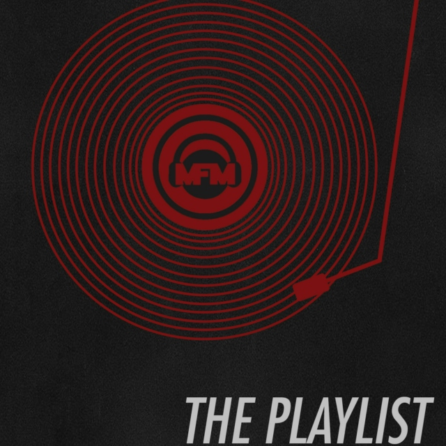 MFM's 'UP and Coming' Playlist