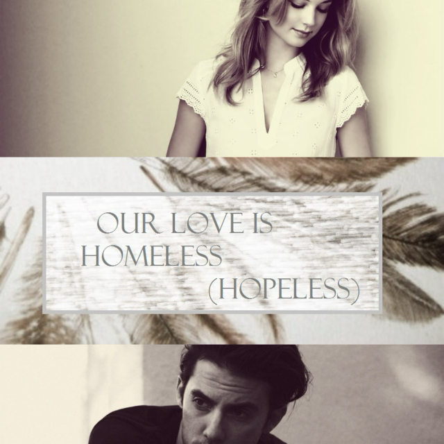 our love is homeless (hopeless)