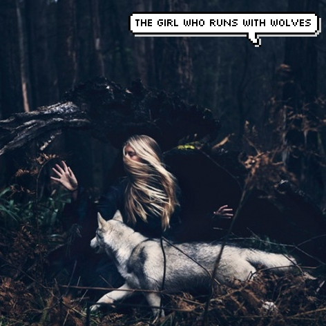 the girl who runs with wolves