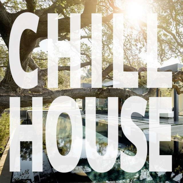 Chill House Essentials