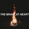 The Brave At Heart