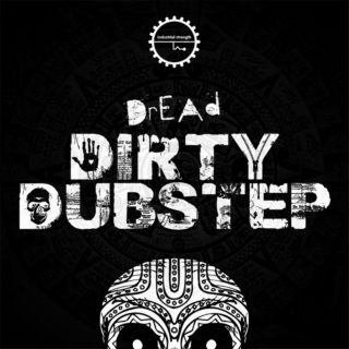 Dirty/Grime Dubstep Mix of Taste and Power!
