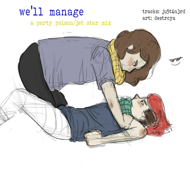 we'll manage {{party poison/jet star}}