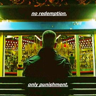 no redemption. only punishment.