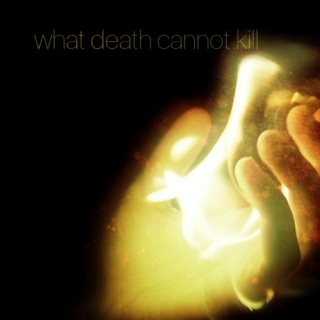 what death cannot kill