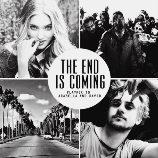 · the end is coming ·