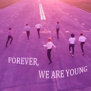 FOREVER, WE ARE YOUNG