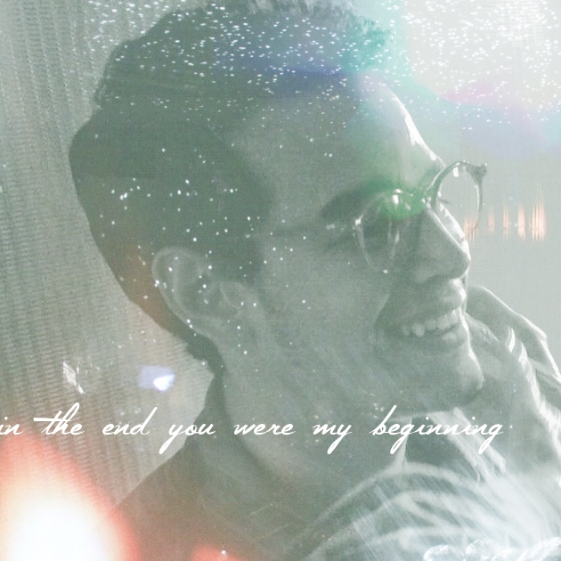 in the end you were my beginning