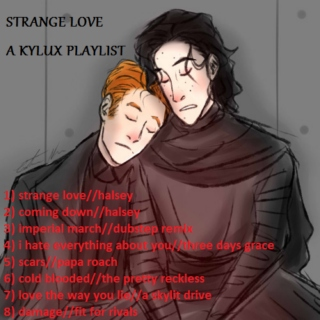 Strange Love - a KYLUX playlist