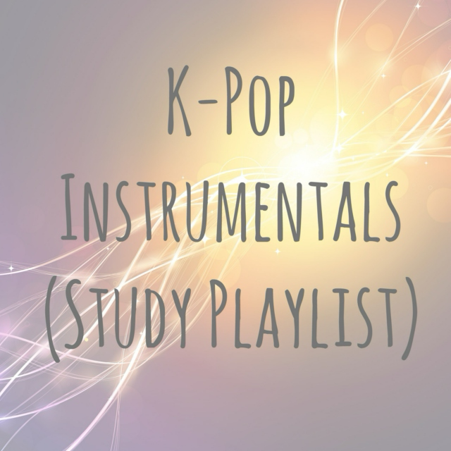K-Pop Instrumentals (Study playlist)