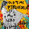 Old-Time Psychedelia